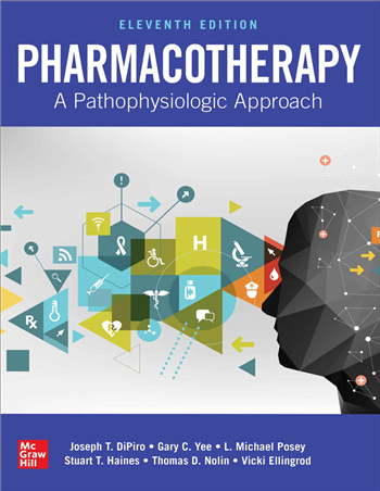 Pharmacotherapy: A Pathophysiologic Approach, 11th Edition