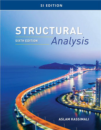 Structural Analysis, SI Edition, 6th Edition eTextbook by Aslam Kassimali