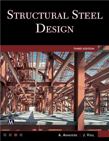Structural Steel Design 3rd Edition eTextbook by Abi O. Aghayere, Jason Vigil