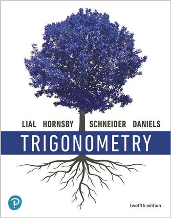 Trigonometry 12th Edition eTextbook by Margaret L. Lial, John Hornsby, David L. Schneider, Callie J. Daniels