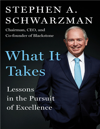 What It Takes: Lessons in the Pursuit of Excellence ebook by Blackstone Group, Schwarzman, Stephen A