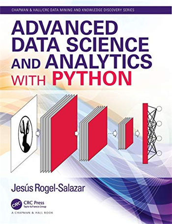 Advanced Data Science and Analytics with Python 1st Edition eTextbook by Jesus Rogel-Salazar