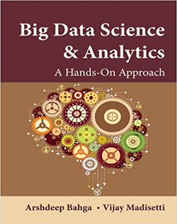 Big Data Science & Analytics: A Hands-On Approach eTextbook by Arshdeep Bahga, Vijay Madisetti