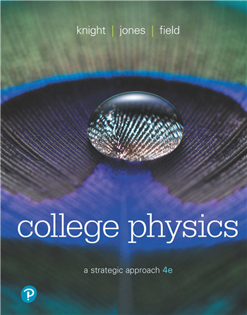 College Physics: A Strategic Approach 4th Edition eTextbook by Randall Knight, Brian Jones, Stuart Field