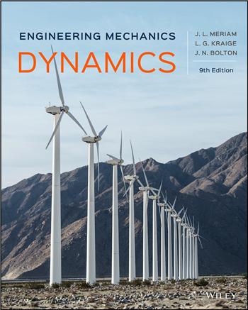 Engineering Mechanics: Dynamics, 9th Edition eTextbook by James L. Meriam, L. G. Kraige, J. N. Bolton