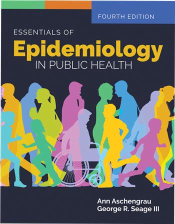 Essentials of Epidemiology in Public Health 4th Edition eTextbook by Ann Aschengrau, George R. Seage