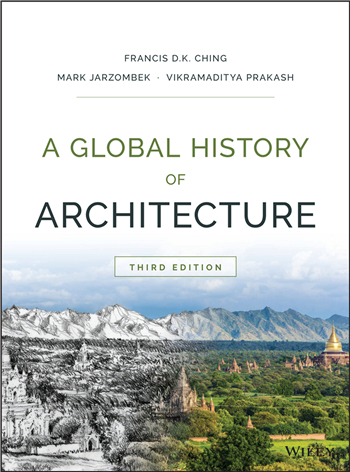 A Global History of Architecture 3rd Edition eBook by Francis D. K. Ching, Mark M. Jarzombek, Vikramaditya Prakash