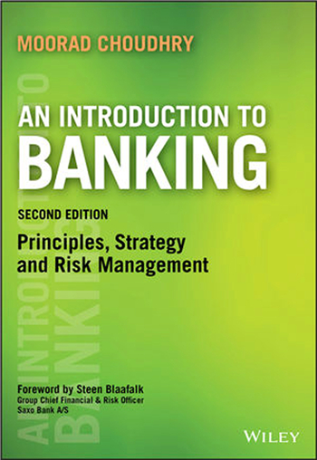 An Introduction to Banking: Principles, Strategy and Risk Management, 2nd Edition eTextbook by Moorad Choudhry
