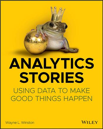 Analytics Stories: Using Data to Make Good Things Happen eTextbook by Wayne L. Winston