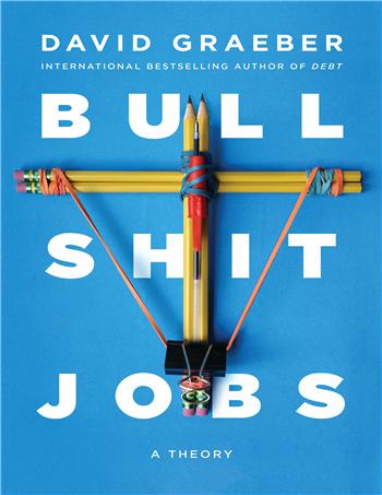 Bullshit Jobs: A Theory eBook by David Graeber