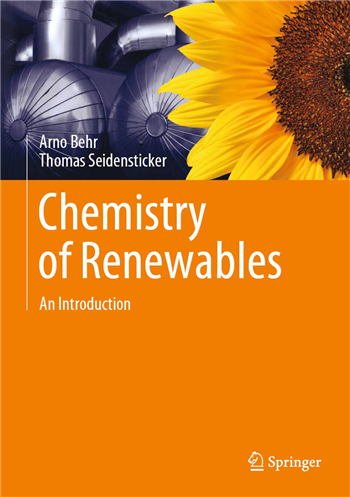 Chemistry of Renewables: An Introduction 1st Edition eTextbook by Arno Behr, Thomas Seidensticker