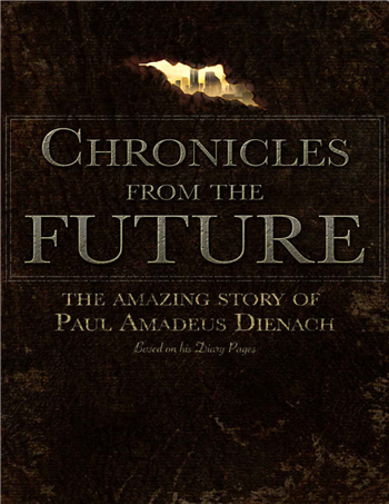 Chronicles From The Future: The amazing story of Paul Amadeus Dienach eBook by Sirigos, Achilleas