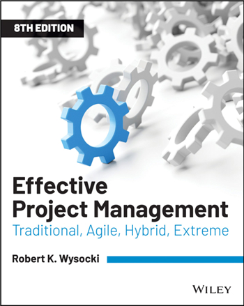 Effective Project Management: Traditional, Agile, Extreme, Hybrid, 8th Edition eTextbook by Robert K. Wysocki