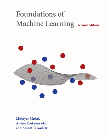 Foundations of Machine Learning, 2nd Edition eTextbook by Mehryar Mohri, Afshin Rostamizadeh, Ameet Talwalkar