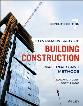 Fundamentals of Building Construction: Materials and Methods, 7th Edition eTextbook by Edward Allen, Joseph Iano