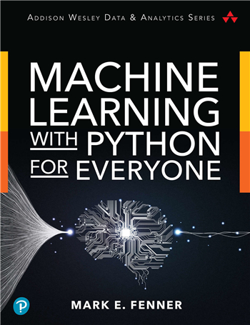 Machine Learning with Python for Everyone (Addison-Wesley Data & Analytics Series) 1st Edition eTextbook by Mark E. Fenner