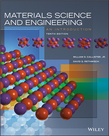 Materials Science and Engineering: An Introduction, 10th Edition eTextbook by William D. Callister Jr., David G. Rethwisch