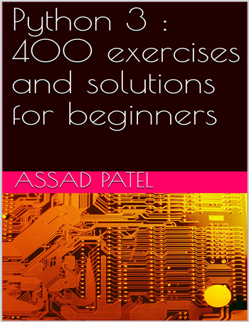 Python 3 : 400 exercises and solutions for beginners eBook by Assad Patel