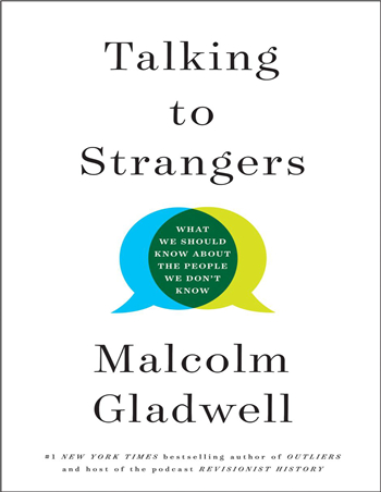 Talking to Strangers: What We Should Know About the People We Don't Know eBook by Malcolm Gladwell