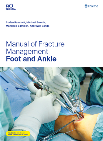 Manual of Fracture Management - Foot and Ankle eTextbook by Stefan Rammelt, Michael P. Swords, Mandeep S. Dhillon, Andrew K. Sands