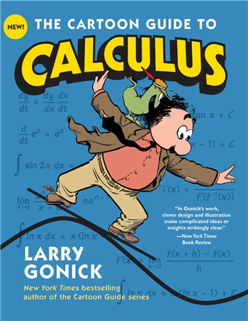 The Cartoon Guide to Calculus (Cartoon Guide Series) eBook by Larry Gonick