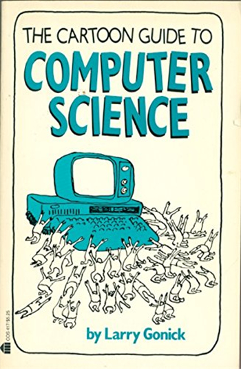 The Cartoon Guide to Computer Science eBook by Larry Gonick