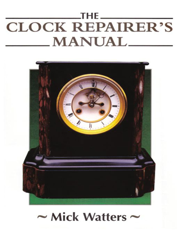 The clock repairer's manual eBook by Mick Watters