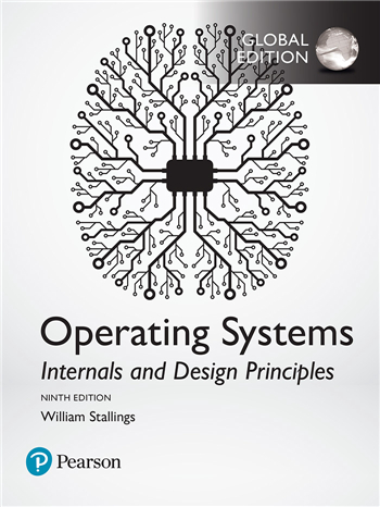 Operating Systems: Internals and Design Principles, Global Edition, 9th Edition eTextbook by William Stallings