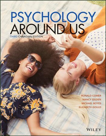 Psychology Around Us, 3rd Canadian Edition eTextbook by Ronald Comer, Nancy Ogden, Michael Boyes, Elizabeth Gould