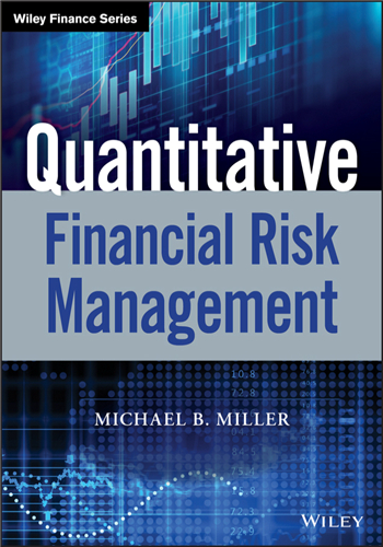 Quantitative Financial Risk Management (Wiley Finance Series) 1st Edition eTextbook by Michael B. Miller