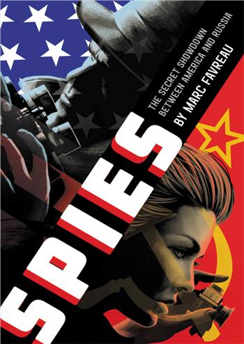 Spies: The Secret Showdown Between America and Russia eBook by Marc Favreau