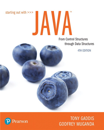 Starting Out with Java: From Control Structures through Data Structures, 4th Edition eTextbook by Tony Gaddis, Godfrey Muganda