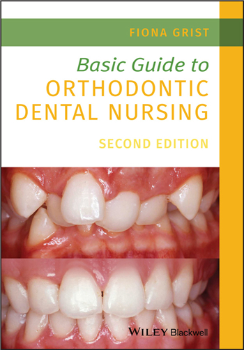 Basic Guide to Orthodontic Dental Nursing, 2nd Edition eTextbook by Fiona Grist