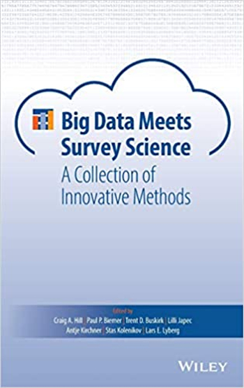 Big Data Meets Survey Science: A Collection of Innovative Methods 1st Edition