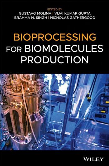 Bioprocessing for Biomolecules Production 1st Edition eTextbook by Gustavo Molina, Vijai Gupta, Brahma Singh, Nicholas Gathergood