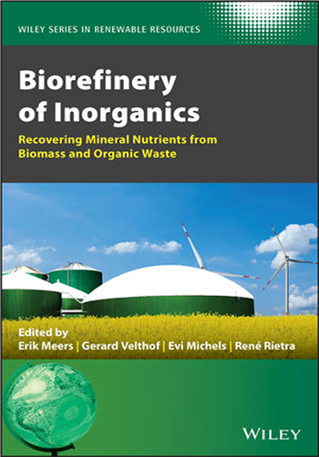 Biorefinery of Inorganics: Recovering Mineral Nutrients from Biomass and Organic Waste 1st Edition
