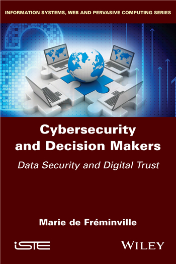 Cybersecurity and Decision Makers: Data Security and Digital Trust eBook by Marie De Fréminville