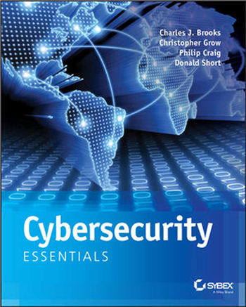 Cybersecurity Essentials 1st Edition eBook by Charles J. Brooks, Christopher Grow, Philip Craig, Donald Short