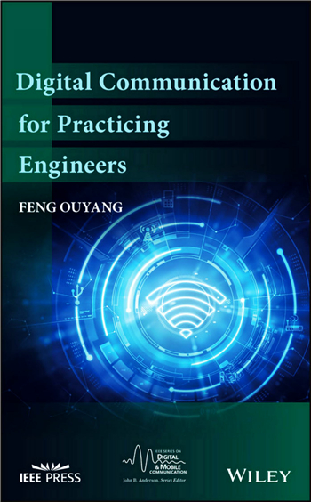 Digital Communication for Practicing Engineers (IEEE Series on Digital & Mobile Communication) 1st Edition eTextbook by Feng Ouyang