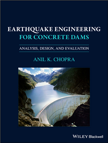 Earthquake Engineering for Concrete Dams: Analysis, Design, and Evaluation 1st Edition eBook by Anil K. Chopra