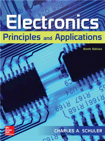 Electronics: Principles and Applications 9th Edition eTextbook by Charles A. Schuler