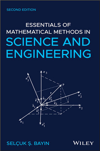 Essentials of Mathematical Methods in Science and Engineering, 2nd Edition eTextbook by Selcuk S. Bayin