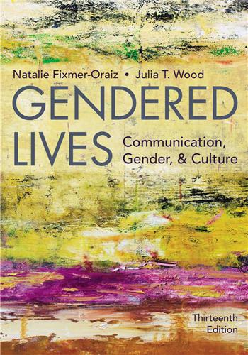 Gendered Lives: Communication, Gender, & Culture 13th Edition eTextbook by Julia T. Wood, Natalie Fixmer-Oraiz