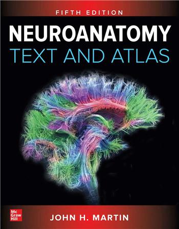 Neuroanatomy: Text and Atlas, 5th Edition eTextbook by John H. Martin