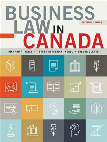 Business Law in Canada, 11th Canadian Edition eTextbook by Richard A. Yates, Teresa Bereznicki-Korol, Trevor Clarke