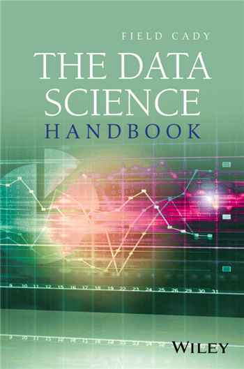The Data Science Handbook 1st Edition eTextbook by Field Cady