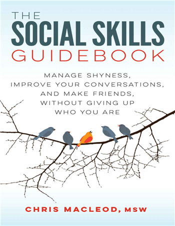 The Social Skills Guidebook: Manage Shyness, Improve Your Conversations, and Make Friends, Without Giving Up Who You Are eBook by Chris MacLeod