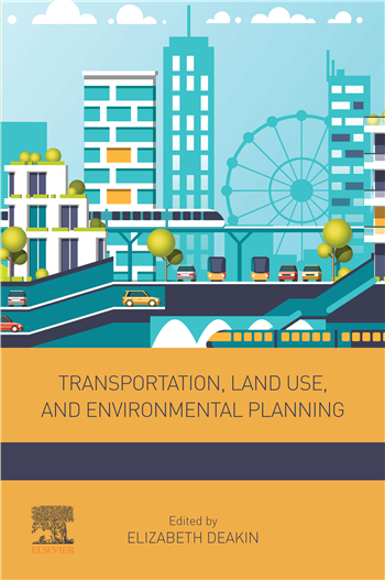 Transportation, Land Use, and Environmental Planning 1st Edition eTextbook by Elizabeth Deakin