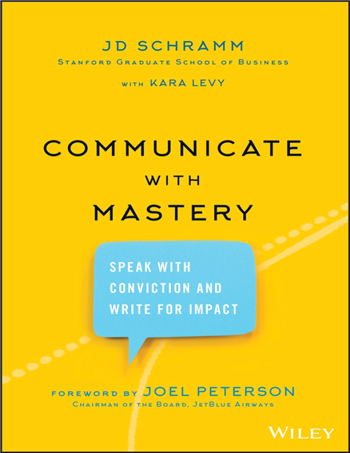 Communicate with Mastery: Speak With Conviction and Write for Impact