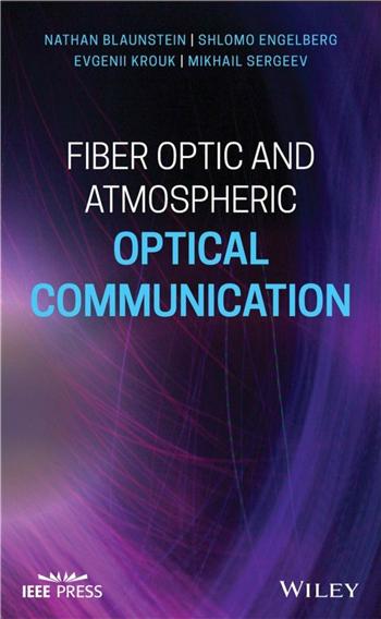 Fiber Optic and Atmospheric Optical Communication 1st Edition eBook by Nathan Blaunstein, Shlomo Engelberg, Evgenii Krouk, Mikhail Sergeev